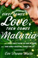 First Comes Love, Then Comes Malaria
