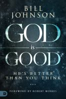God is good : he's better than you think