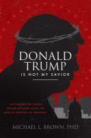 Donald Trump Is Not My Savior
