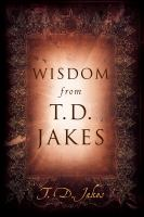 Wisdom From T.D. Jakes