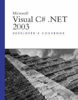 Microsoft Visual C# .NET 2003 Developer's Cookbook