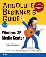 Absolute Beginner's Guide To Microsoft Windows XP Media Center