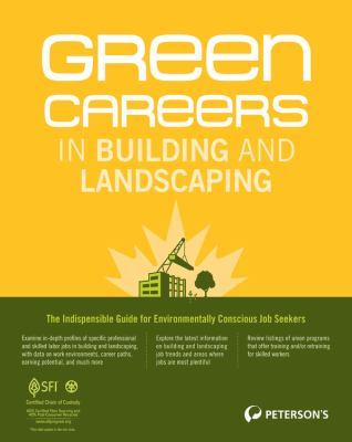 Green Careers in Building and Landscaping: The Indispensable Guide for Students and Career Changers