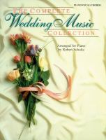 The Complete Wedding Music Collection