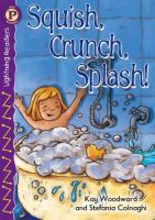 Squish, Crunch, Splash!