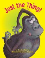 Just the Thing! / Written by Damian Harvey ; Illustrated by Lynne Chapman