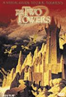 A Visual Guide to J.R.R. Tolkien's the Two Towers