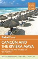 Fodor's Cancun and the Riviera Maya [2014]