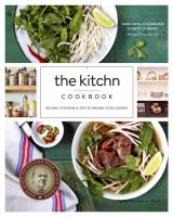 The Kitchn Cookbook: Recipes, Kitchens & Tips to Inspire Your Cooking, by Faith Durand and Sara Kate Gillingham