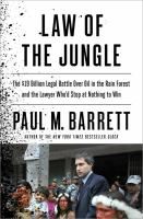 Law of the jungle : the $19 billion brawl over oil, indians, and the fate of the rainforest
