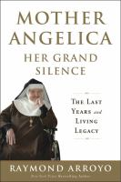 Mother Angelica, Her Grand Silence