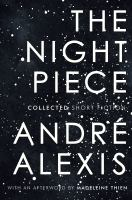 The night piece : collected short fiction