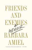 Friends and Enemies: A Memoir