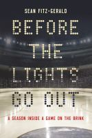 Before the lights go out : a season inside a game worth saving