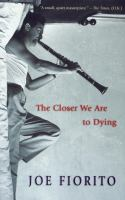 The Closer We Are to Dying
