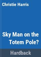 Sky Man on the Totem Pole?