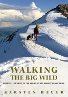 Walking the Big Wild