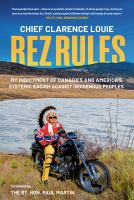 Rez Rules A Chief's Indictment of North America's Systemic Racism against Indigenous People