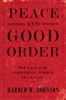 Peace and good order : the case for Indigenous justice in Canada