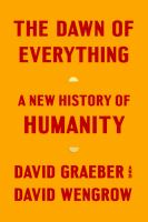 Dawn of Everything : A New History of Humanity
