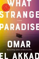 What Strange Paradise : A Novel.