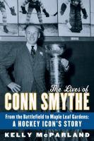 The Lives of Conn Smythe