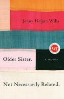 Media Cover for Older Sister Not Necessarily Related: A Memoir
