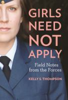 Girls need not apply : field notes from the Forces