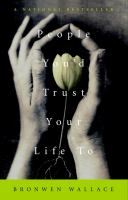 People You'd Trust your Life to