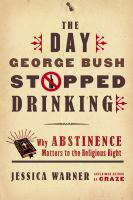 The Day George Bush Stopped Drinking