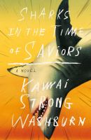 Sharks in the Time of Saviors : A Novel.