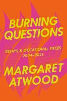 Burning Questions : Essays, 2004-2021