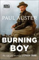 Burning Boy : The Life and Work of Stephen Crane