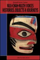 Nuu-chah-nulth Voices, Histories, Objects and Journeys
