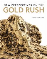 New Perspectives on the Gold Rush