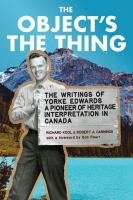 Object's the Thing : The Writings of Yorke Edwards, A Pioneer of Heritage Interpretation in Canada