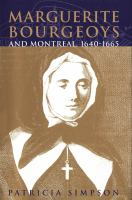 Marguerite Bourgeoys and Montreal, 1640-1665