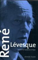 Rene Levesque and the Parti Quebecois in Power