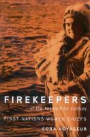 Firekeepers of the Twenty-first Century