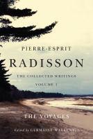 Pierre-Esprit Radisson, Volume 1