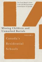 Canada's residential schools : the final report of the Truth and Reconciliation Commission of Canada. Volume 4, Missing children and unmarked burials.