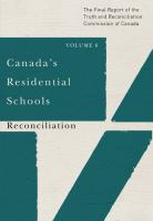 Canada's residential schools : the final report of the Truth and Reconciliation Commission of Canada. Volume 6, Reconciliation