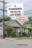 A Neighborhood Politics of Last Resort