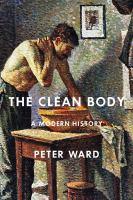 Clean Body : A Modern History
