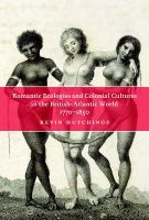 Romantic Ecologies and Colonial Cultures in the British Atlantic World, 1770-1850