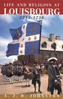 Life and Religion at Louisbourg 1713-1758