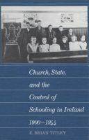 Church, State, and the Control of Schooling in Ireland, 1900-1944