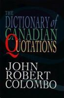 The Dictionary Of Canadian Quotations