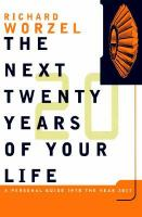 The Next 20 Years of your Life