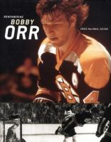 Remembering Bobby Orr